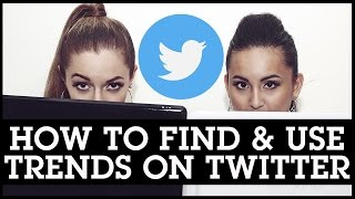Twitter Trending Topics EXPLAINED 2016: How To Find & Use Trends on Twitter