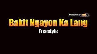 Bakit Ngayon Ka Lang - Freestyle (KARAOKE)