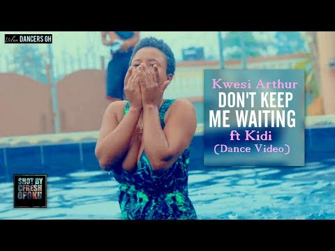 Kwesi Arthur – Don't Keep Me Waiting ft. Kidi (Official Dance Video) by Urban Dancers Gh