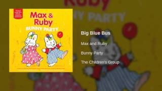 Max and Ruby - Big Blue Bus