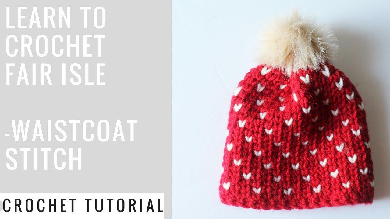 How to Crochet Chunky Fair Isle Beanie| How to Crochet the Waistcoat ...