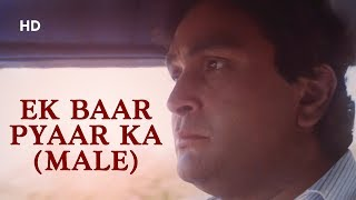 Ek Baar Pyaar Ka Male Kasak 1992 Rishi Kapoor Neelam Kothari Bollywood Heart Break Song