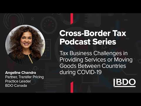 Tax challenges in moving goods and services between countries during COVID-19 I BDO Canada