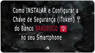 TUTORIAL | Como INSTALAR o iToken BRADESCO no seu Celular (Chave de Segurança)