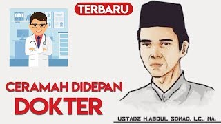 CERAMAH USTADZ ABDUL SOMAD DI HADAPAN PARA DOKTER INDONESIA PART 2