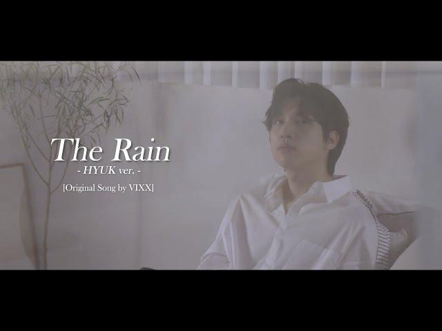 혁(HYUK) - 'The Rain' (Original Song by VIXX)