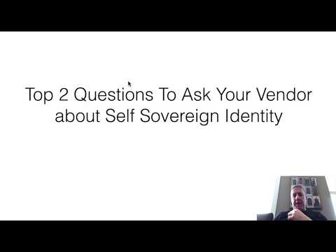 Self Sovereign Identity - The 2 Most Crucial Questions To ask