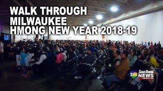 SUAB HMONG NEWS:  Walk through DAY ONE Milwaukee Hmong New Year 2018-19 | 12/01/2018