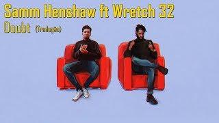 Samm Henshaw - Doubt ft Wretch 32 (Legendado/Tradução)