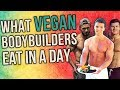 WHAT I EAT IN A DAY: Vegan Bodybuilders