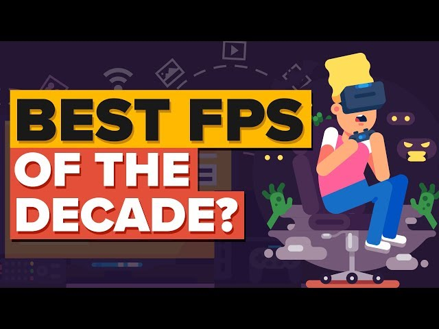 What Is the Best First Person Shooter (FPS) Of The Decade?