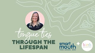 Tongue Ties Through the Lifespan with Smart Mouth + Birthsmarter