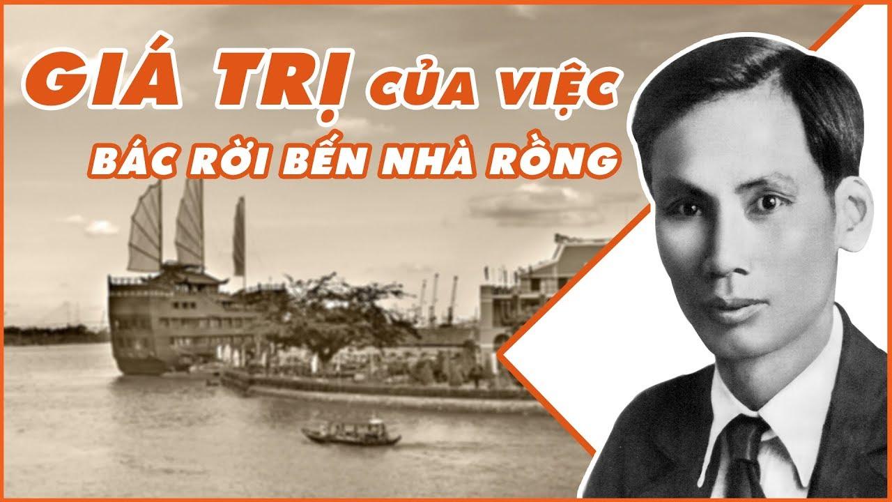 Bác Hồ ra đi tìm đường cứu nước – GIÁ TRỊ LỊCH SỬ của việc Nguyễn Tất Thành rời bến Nhà Rồng – Số 22