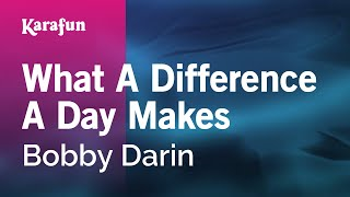 Karaoke What A Difference A Day Makes - Bobby Darin *