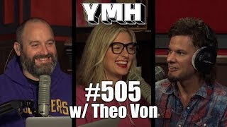 Your Mom's House Podcast - Ep. 505 w/ Theo Von