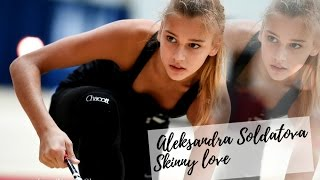 Aleksandra Soldatova | Skinny love