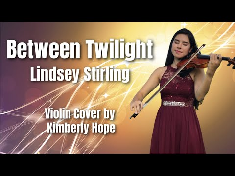 Between Twilight – Lindsey Stirling (Violin Cover by Kimberly Hope)