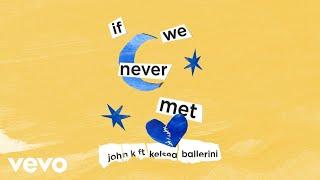 Play if we never met (feat. Kelsea Ballerini)