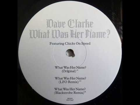 Dave Clarke - What Was Her Name? (LFO Remix)