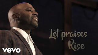 Myron Butler & Levi - Let Praises Rise (Lyric Video)
