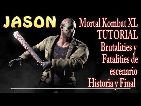 Mortal Kombat XL: JASON/Tutorial de BRUTALITY y FATALITY DE ESCENARIO/historia y final