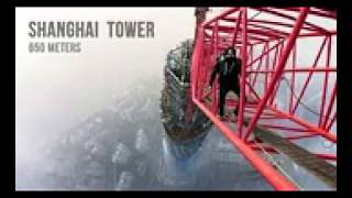 DAREDEVILS CLIMB 2ND TALLEST TOWER IN THE WORLD SHANGHAI TOWER 650 METERS) ORIGINAL VIDEO REVIEW.3gp