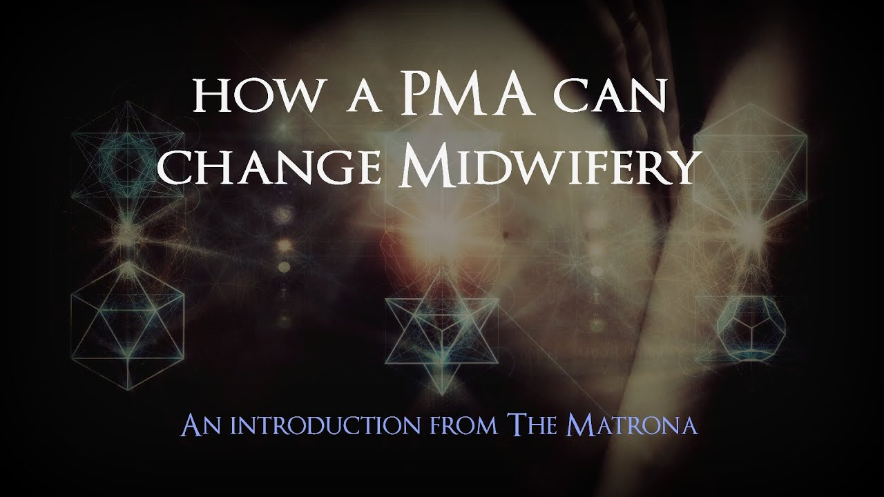 PMA: A revolutionary alternative for Holistic Midwifery