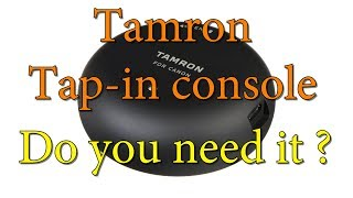 Tamron Tap-In console : Do you need it ?