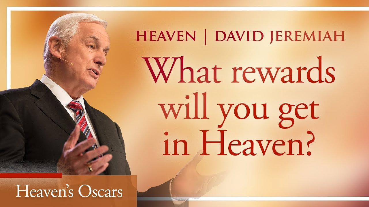 Heaven's Oscars | David Jeremiah