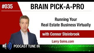 Running Your Real Estate Business Virtually with Connor Steinbrook & Larry Goins
