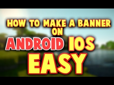 HOW TO MAKE A BANNER ON ANDROID/IOS EASY!!! - YouTube - how to make banner for youtube