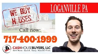 vuclip We Buy Houses Loganville PA - CALL 717-400-1999 - Sell Your House Fast Loganville PA