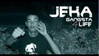 JEKA - Gangsta 4 Life