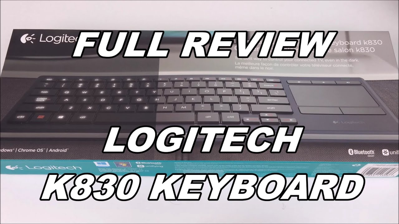 Logitech K830 Illuminated Living Room Keyboard Unboxing And Review