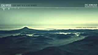 Calypso I Don't Want To Be Alone Anymore Euphoric Track Preview Hd +  Hq