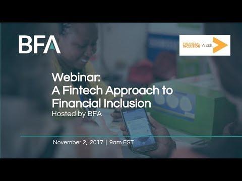 A Fintech Approach to Financial Inclusion - A BFA Webinar