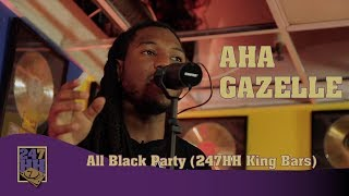 Aha Gazelle - All Black Party (247HH King Bars)