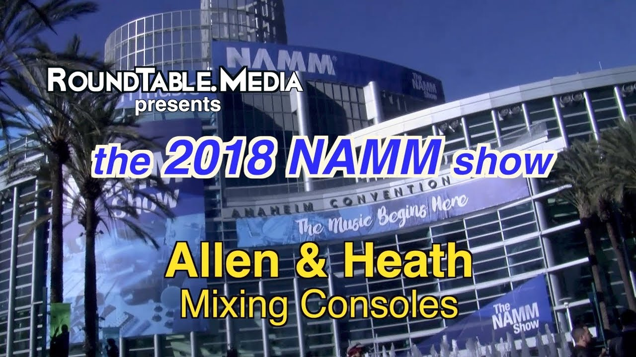 NAMM '18 Allen & Heath Mixers