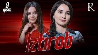 Iztirob (o'zbek serial) | Изтироб (узбек сериал) 9-qism