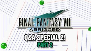 Final Fantasy VII: Abridged Q&A 2 (Part 2)