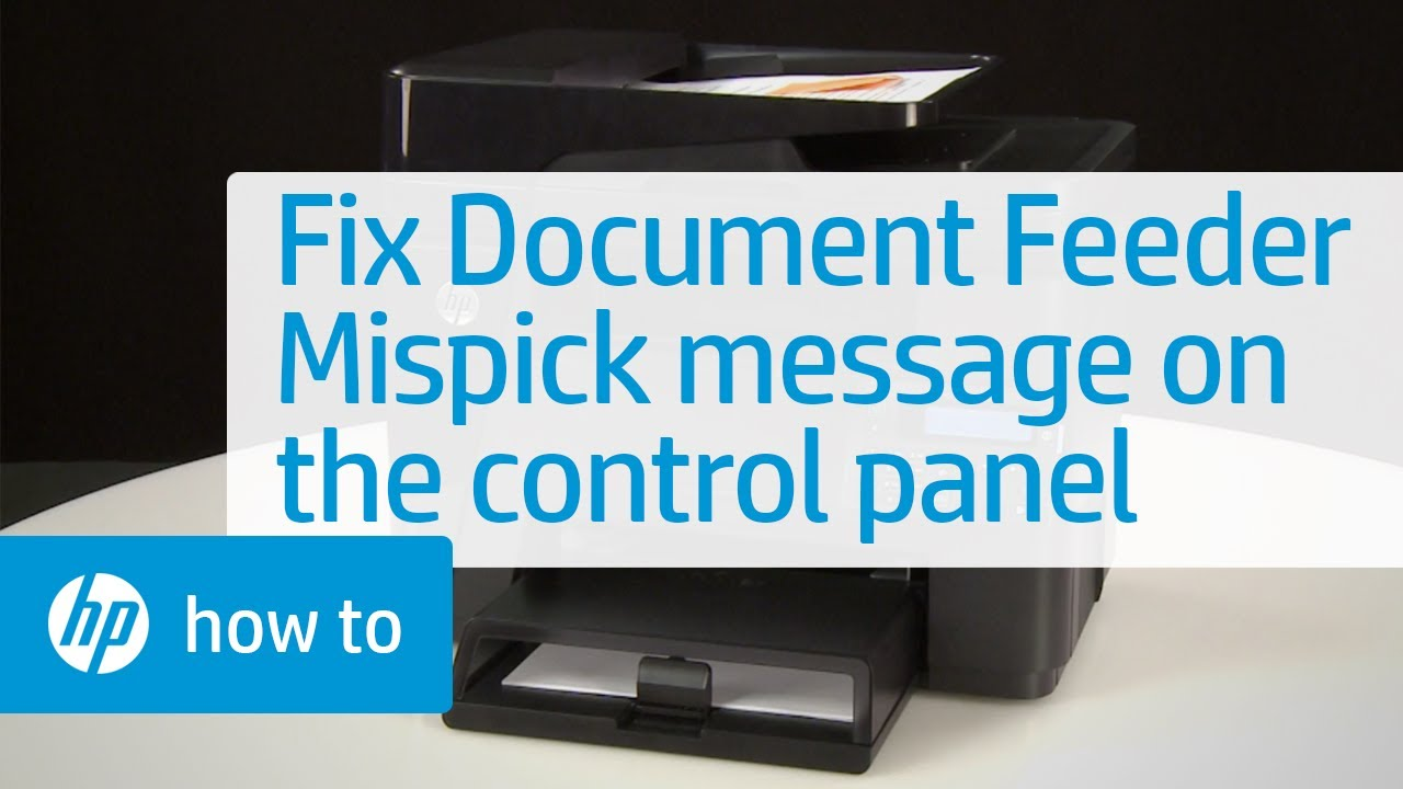 Document Feeder Mispick' Message Displays on the Control Panel | HP  Printers | HP