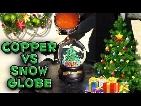 Molten Copper vs Snow Globe