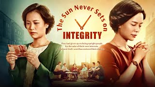 "2019 Christian Testimony Movie ""The Sun Never Sets on Integrity"" Only the Honest Can Get Blessing of God"