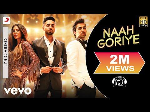 Naah Goriye - Official Lyric Video|Bala | Aayushmann; Harrdy; Sonam | B Praak | Jaani