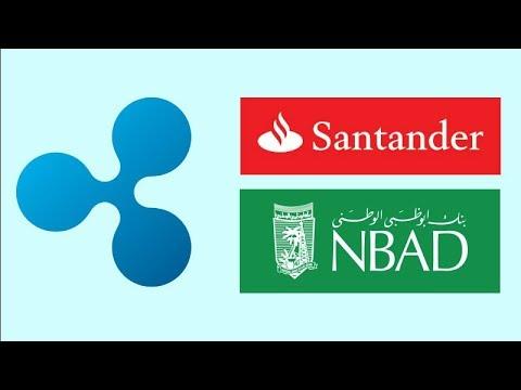 Santander Bank Officially Using Ripple & National Bank of Abu Dhabi Using Ripple for CBP