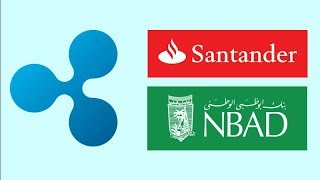 Santander Bank Officially Using Ripple & National Bank of Abu Dhabi Using Ripple for CBP