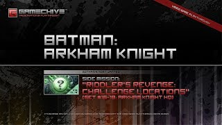 Batman: Arkham Knight (PS4) Gamechive (Riddler Challenge Locations, Grid #16–18 - Arkham Knight HQ)