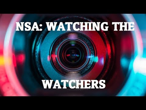 NSA: Watching the Watchers Part 2