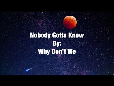 Why Don T We Nobody Gotta Know Lyrics Youtube Слова песни nobody gotta know, которую исполняет zhundred. youtube