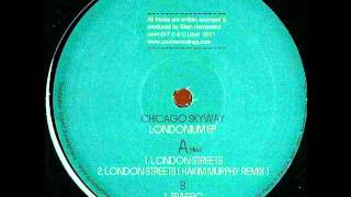 Chicago Skyway - London Streets (Hakim Murphy remix)